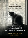 Another Insane Devotion (eBook): On the Love of Cats and Persons